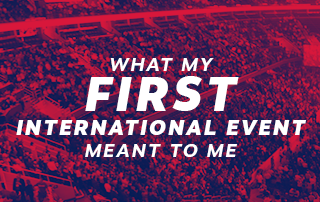 What My First International Event Meant to Me